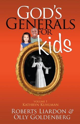 God S Generals For Kids Volume 1 Kathryn Kuhlman