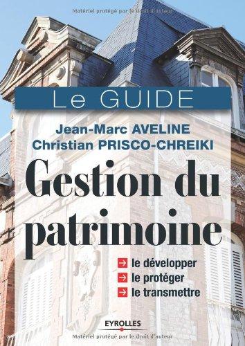 Gestion de patrimoine: Le guide par Jean-Marc Aveline, Christian PRISCO-CHREIKI