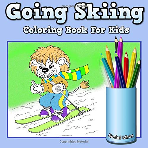 Going skiing - coloring book for kids: cute animals & children doing winter sports cold season colouring for ages 4-8