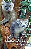 MADAGASKAR - ein Naturjuwel - Herbert Ullrich & Marlies Ullrich