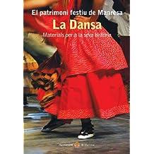La Dansa. Materials per a la seva història (Patrimoni Festiu de Manresa)