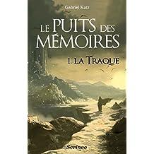 Le Puits des mémoires T1 - La traque: La Traque