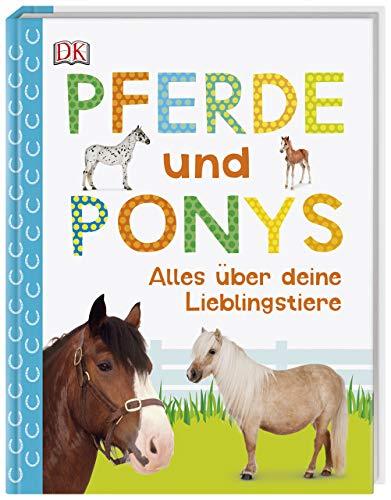 Pferde und Ponys: Alles über deine Lieblingstiere -