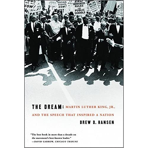 [The Dream: Martin Luther King, Jr., and the Speech that Inspired a Nation] [By: Hansen, Drew] [February, 2005]