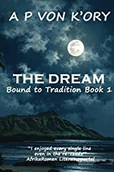 BOUND TO TRADITION: Book 1 - THE DREAM