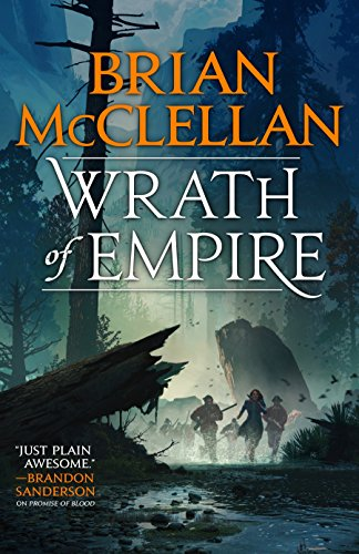 Wrath of Empire: Book Two of Gods of Blood and Powder (English Edition) por Brian McClellan