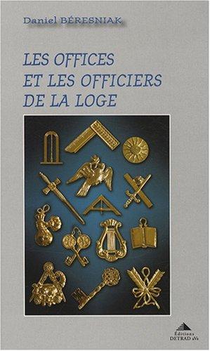 Les offices et les officiers de la loge par Daniel Béresniak