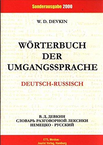 Wörterbuch der Umgangssprache: Dt.-Russ.