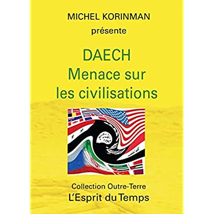 Daech : Menace sur les civilisations