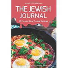 The Jewish Journal - 50 Popular Slow Cooker Recipes: The Ultimate Cookbook for Creating Jewish