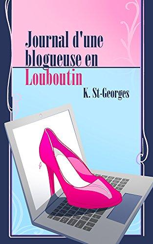 Livre gratuits Journal d'une blogueuse en Louboutin pdf