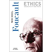Ethics: Subjectivity and Truth (New Press Essential, Band 1)