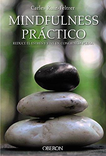 Descargar Libro Mindfulness práctico (Libros Singulares) de Carles Ruiz Feltrer