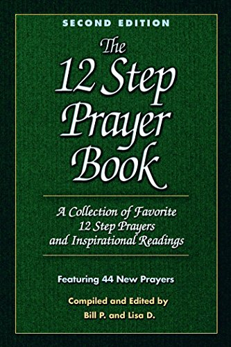 The 12 Step Prayer Book: A collection of Favorite 12 Step Prayers and Inspirational Readings (English Edition)