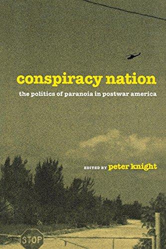 Conspiracy Nation: The Politics of Paranoia in Postwar America