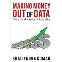 Making Money out of Data: The art and science of Analytics (English Edition)