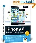 iPhone 6: Die verständliche Anleitung...