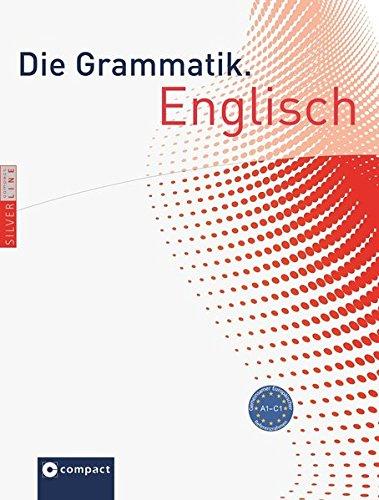 Die Grammatik. Englisch (Niveau A1 - C1): Umfassende Grammatik zum Lernen, Nachschlagen und Üben