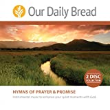Best Bread Cd - Our Daily Bread: Hymns of Prayer and Promise Review
