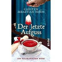 Der letzte Aufguss: Ein kulinarischer Krimi (Professor-Bietigheim-Krimis 2) (German Edition)