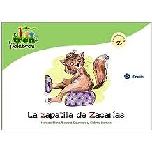 La zapatilla de Zacarías: Un cuento con la Z (Castellano - A Partir De 3 Años - Libros Didácticos - El Tren De Las Palabras)