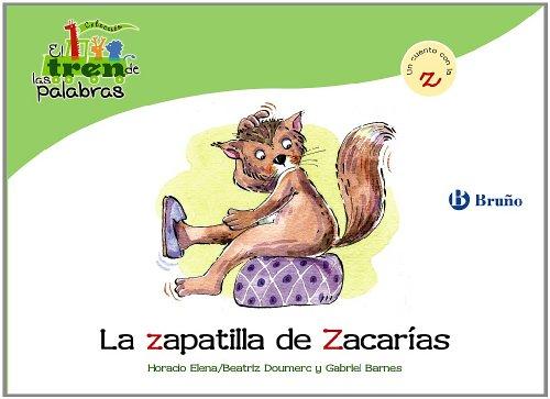 La zapatilla de Zacarías: Un cuento con la Z (Castellano - A Partir De 3 Años - Libros Didácticos - El Tren De Las Palabras) por Beatriz Doumerc