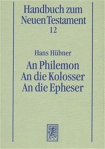 An Philemon. An die Kolosser. An die Epheser: Handbuch zum Neuen Testament, Kt, Bd.12, An Philemon by Hans Hübner (1997-01-01)
