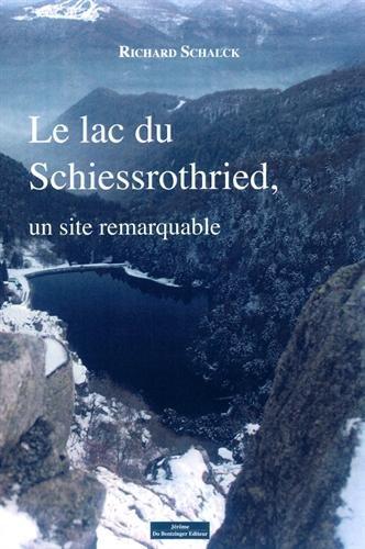 Le lac du Schiessrothried, un site remarquable
