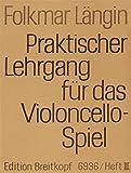 Cover of: Praktischer Lehrgang für das Violoncellospiel Heft 3: 4., 2. und 3. Lage, Lagenwechsel, Spiccato, Tenorschlüssel, Flageolett, Literaturbeispiele (EB 6936) | Folkmar Längin