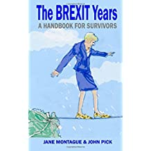 The Brexit Years: A Handbook for Survivors