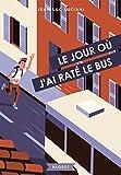 Le jour où j'ai raté le bus (Rageot Romans 8-10 t. 122) (French Edition)