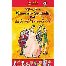 Kommissar Spaghetti und das Schwein im Lehrerzimmer