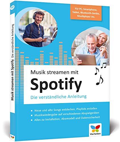 Musik streamen mit Spotify: Tipps und Tricks für PC, Mac, iPhone, Android-Smartphone und Audioplayer. Ideal für Senioren Buch-Cover