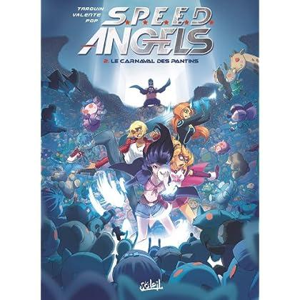 Speed Angels T02: Le Carnaval des Pantins