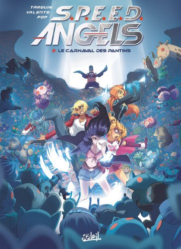 Speed Angels T02: Le Carnaval des Pantins
