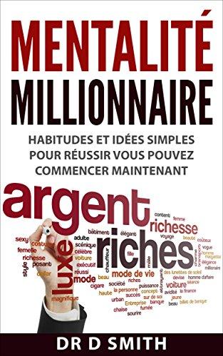 Couverture du livre Mentalité Millionnaire: Habitudes et idées simples pour réussir, vous pouvez commencer maintenant