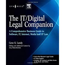 The IT/Digital Legal Companion: A Comprehensive Business Guide to Software, Internet, and IP Law: Includes Contract and Web Forms: A Comprehensive ... to Software, IT, Internet, Media and IP Law