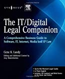 Image de The IT / Digital Legal Companion: A Comprehensive Business Guide to Software, IT, Internet, Media and IP Law
