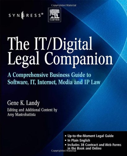 The IT / Digital Legal Companion: A Comprehensive Business Guide to Software, IT, Internet, Media and IP Law par Gene K. Landy