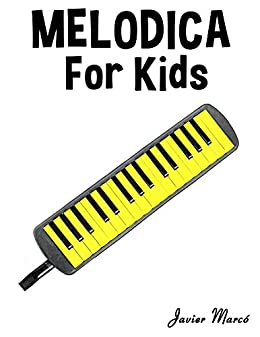 Melodica for Kids: Christmas Carols, Classical Music, Nursery Rhymes, Traditional & Folk