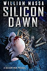Silicon Dawn (Silicon Series Book 0)