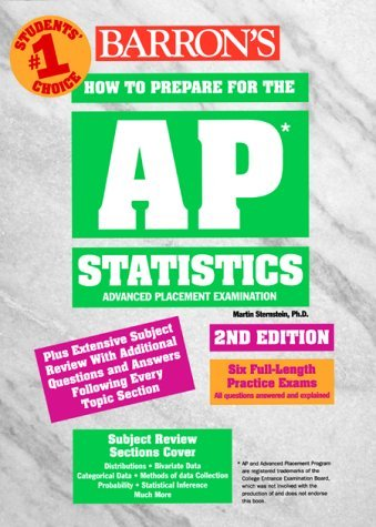 Barron's How to Prepare for the Ap Statistics: Advanced Placement Test in Statistics (Barron's How to Prepare for the Ap Statistics Advanced Placement Examination) by Martin Sternstein (2000-01-30)