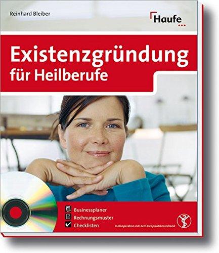 Existenzgründung für Heilberufe (Haufe Ratgeber Plus)