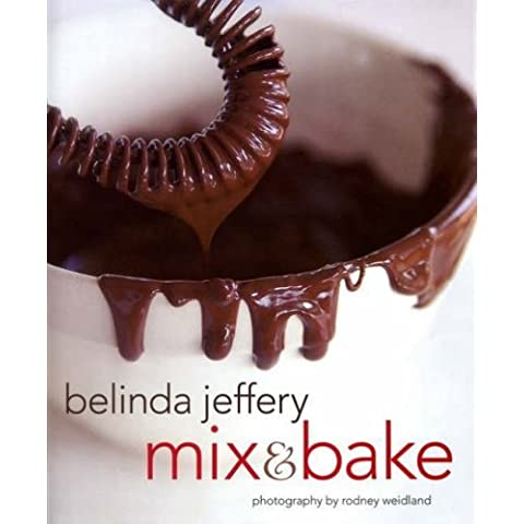 Mix & Bake by Belinda Jeffery (2008-02-13)
