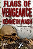 Flags of Vengeance: Secrets of State by Mr Kenneth M Wash (2015-12-30)