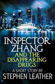 Inspector Zhang and the Disappearing Drugs (a short story) by [Leather, Stephen]