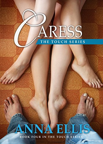 caress-book-four-in-the-touch-series-touch-an-unconventional-love-story-english-edition