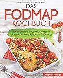 FODMAP Kochbuch - 100 leichte Low FODMAP Rezepte passend für eine Reizdarm Ernährung - Kerstin Brunner