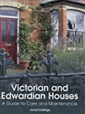 Victorian and Edwardian Houses: A Guide to Care and Maintenance