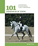 101 Dressage Tips: Essentials for Training and Competition (101 Tips) by Barbara Burn (2006-04-01)